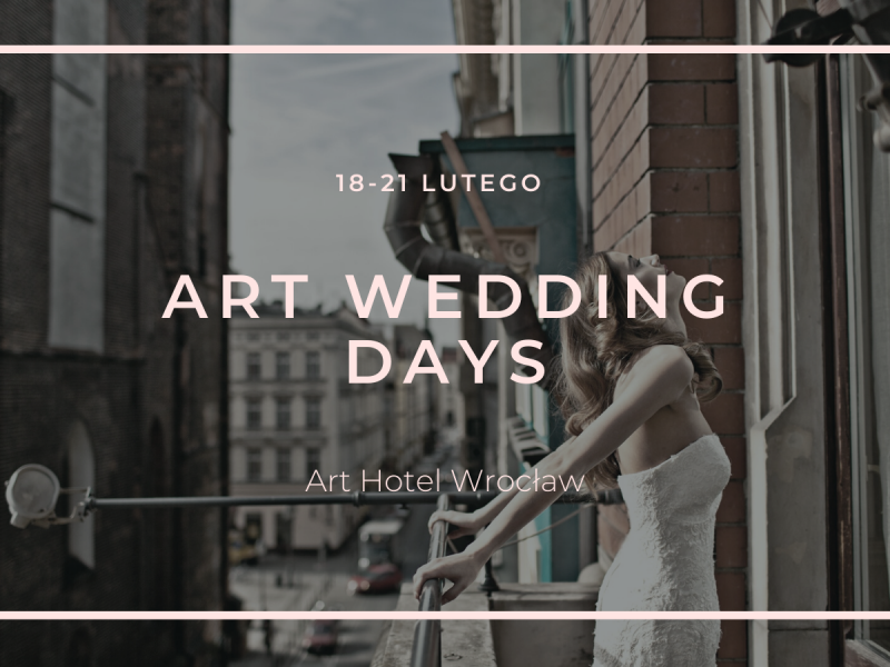 juz-18-21-lutego-art-wedding-days-w-art-hotel-we-wroclawiu